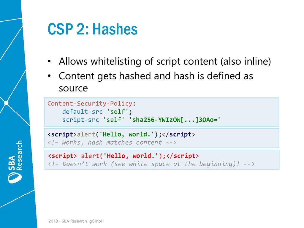 CSP 2: Hashes • Allows whitelisting of script c...