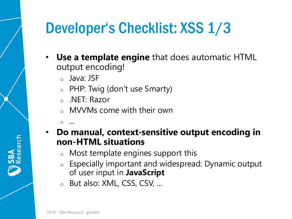 Developer's Checklist: XSS 1/3 • Use a template...