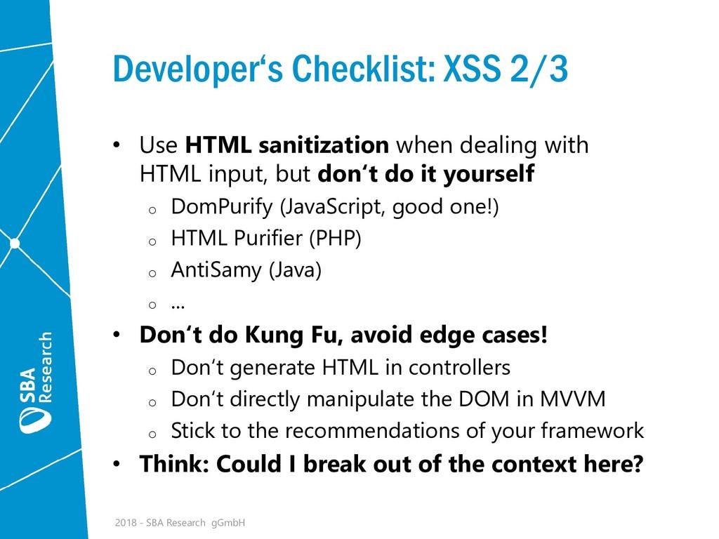 Developer's Checklist: XSS 2/3 • Use HTML sanit...