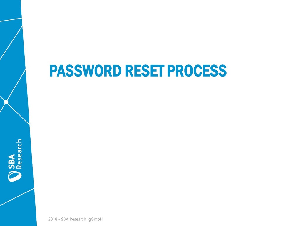 PASSWORD RESET PROCESS 2018 - SBA Research gGmbH