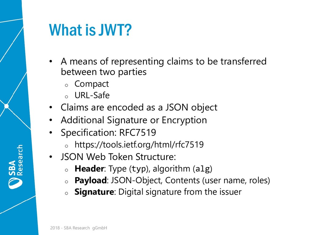 What is JWT? • A means of representing claims t...