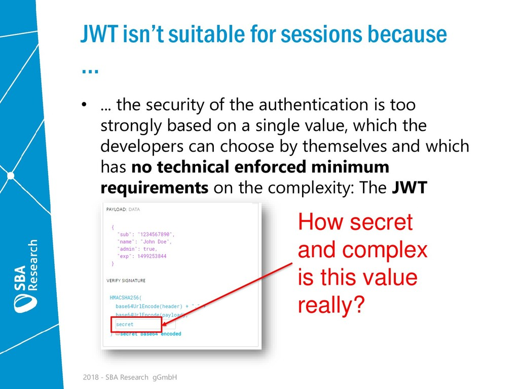 JWT isn't suitable for sessions because ... • ....