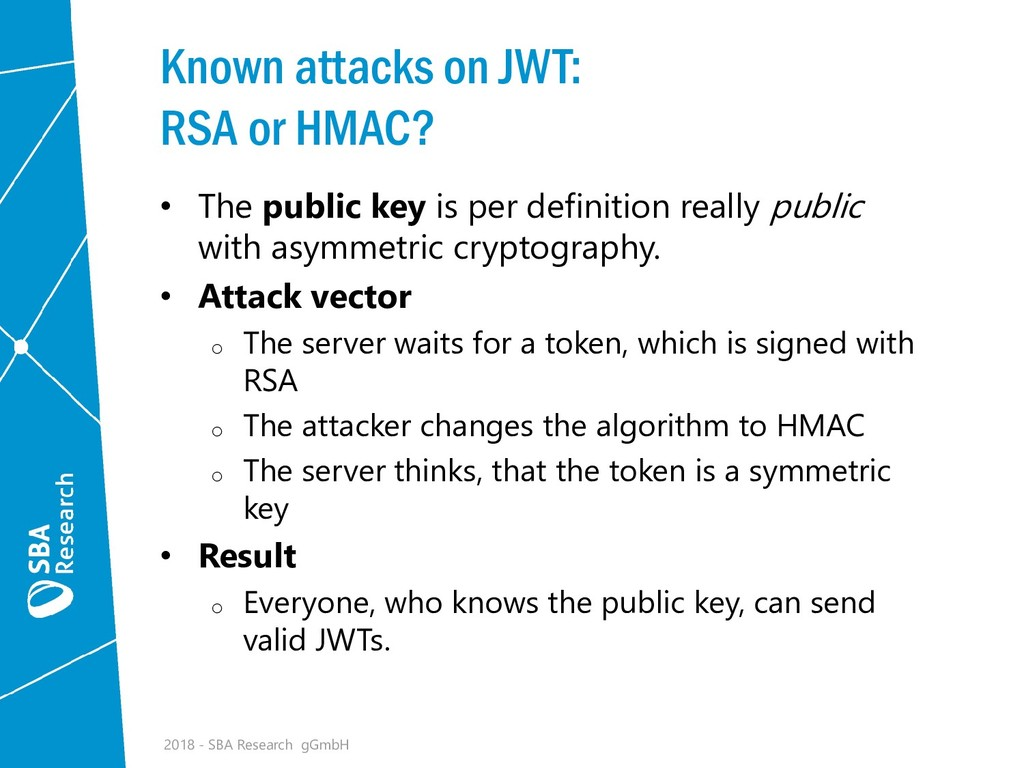 Known attacks on JWT: RSA or HMAC? • The public...