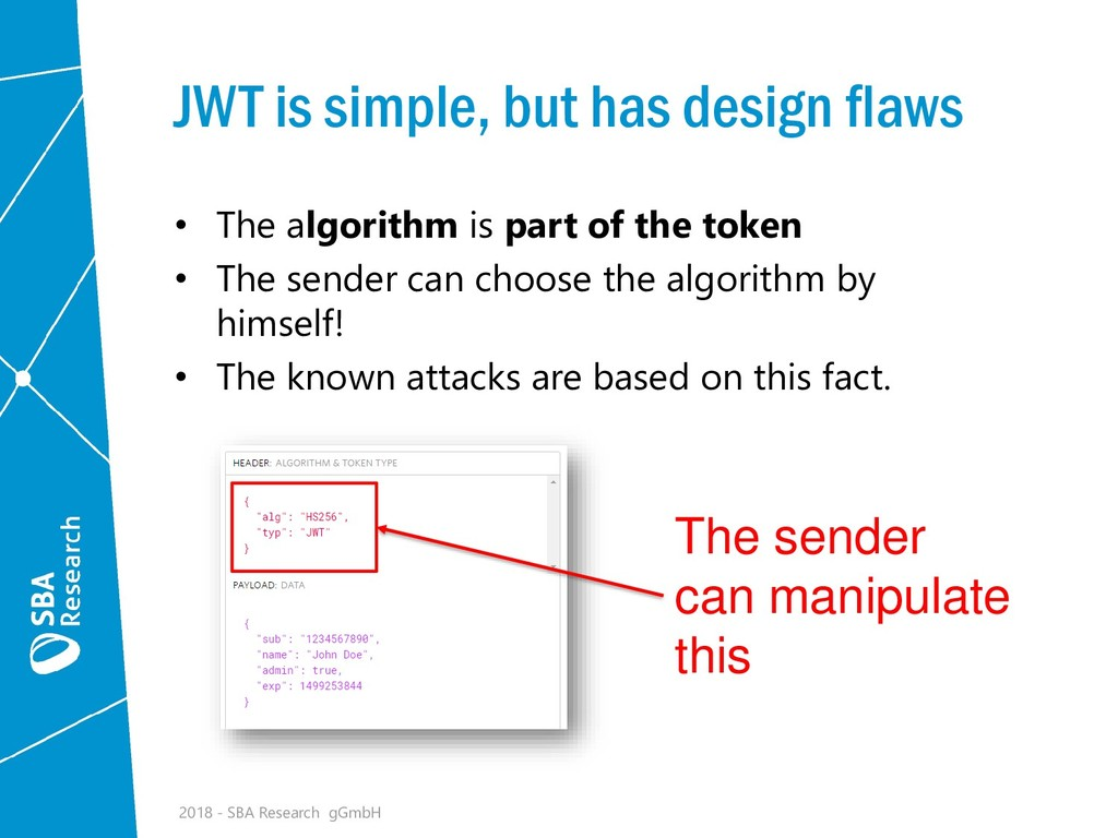 JWT is simple, but has design flaws • The algor...