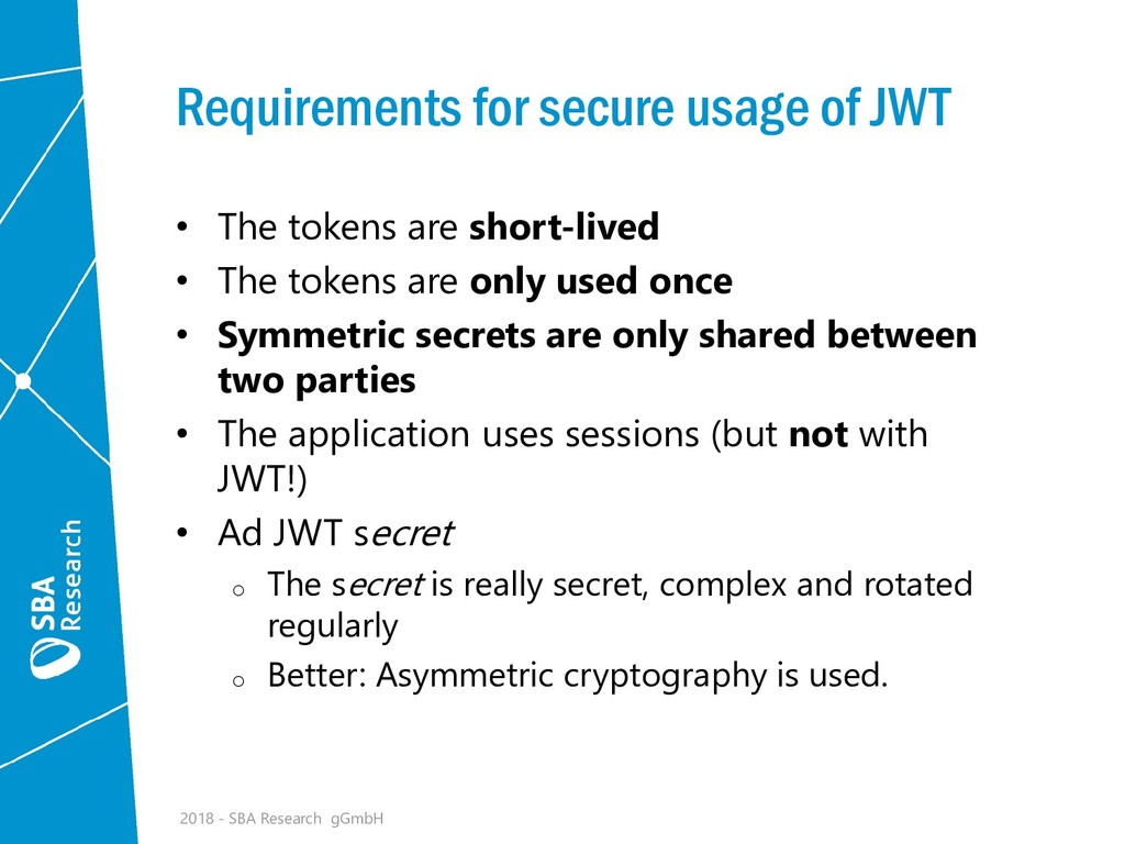 Requirements for secure usage of JWT • The toke...