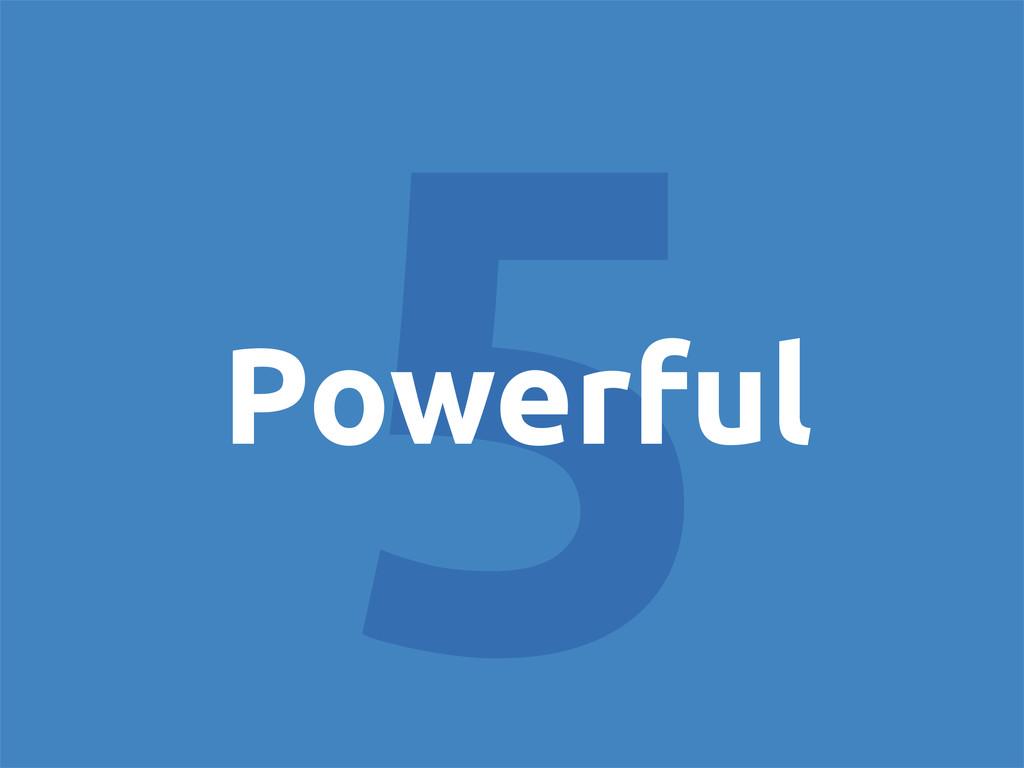 5 Powerful