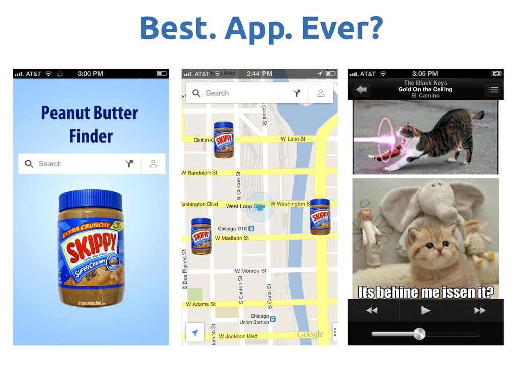 Best. App. Ever?
