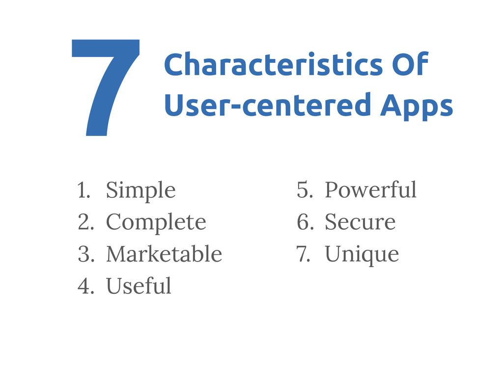 7 1. Simple 2. Complete 3. Marketable 4. ...