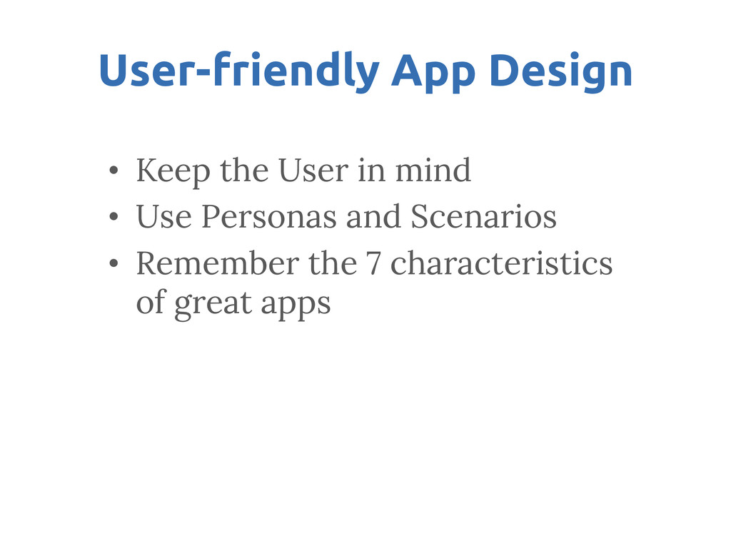 User-friendly App Design • Keep the User in ...
