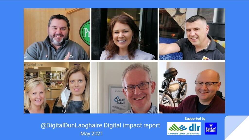 @DigitalDunLaoghaire Digital impact report May ...