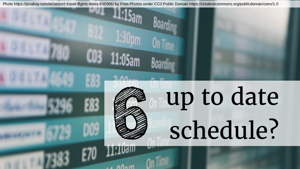 up to date schedule? 6 Photo https://pixabay.co...