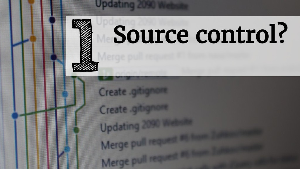 Source control? 1