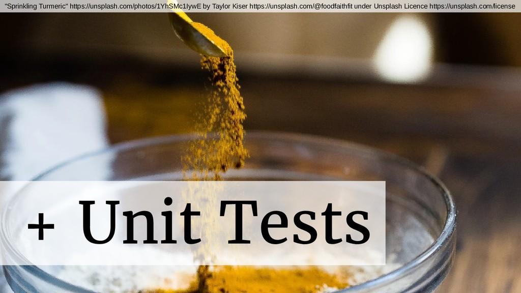 "+ Unit Tests ""Sprinkling Turmeric"" https://unsp..."