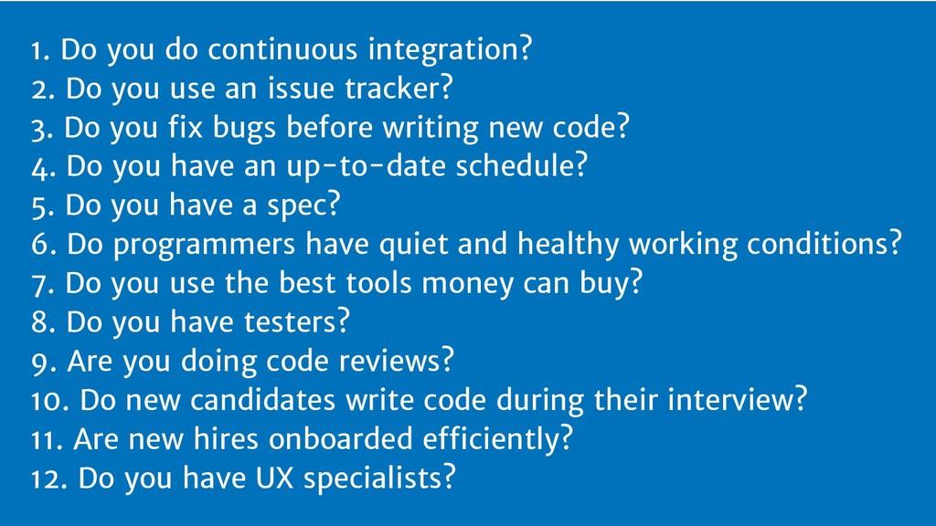 1. Do you do continuous integration? 2. Do you ...