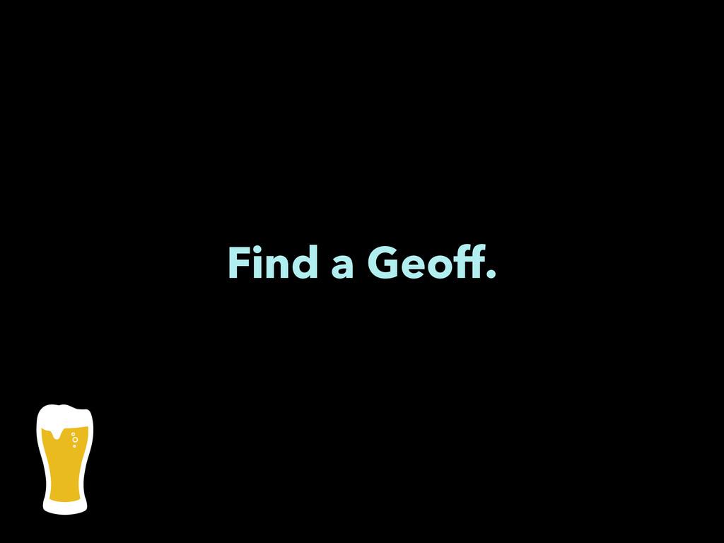 Find a Geoff.