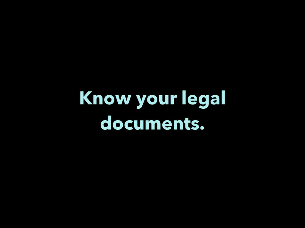 Know your legal documents.