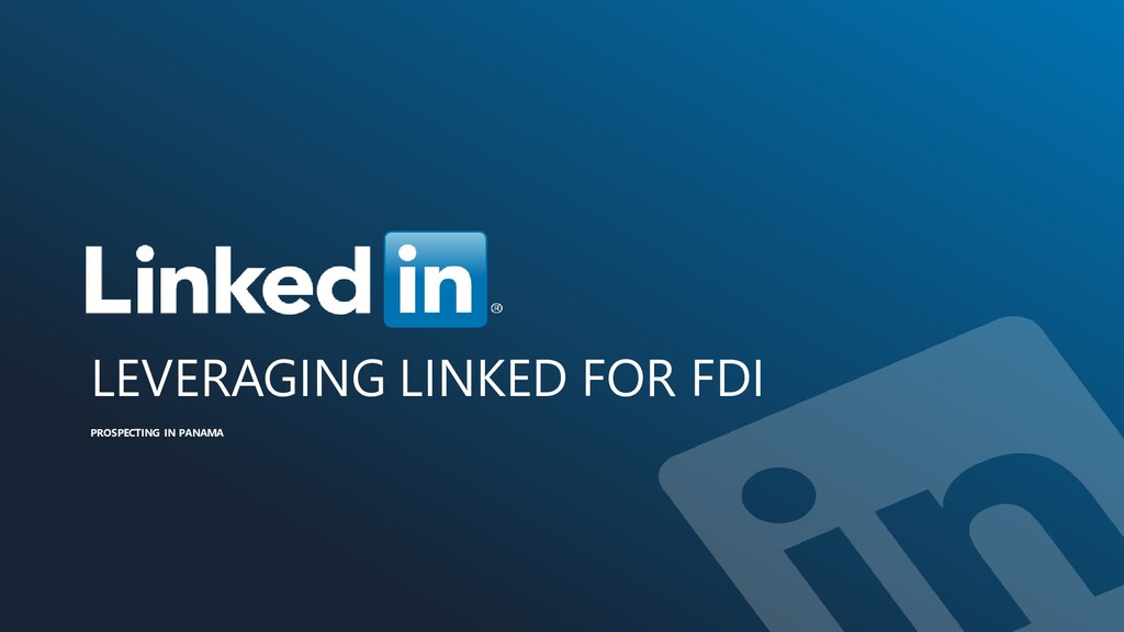 LEVERAGING LINKED FOR FDI PROSPECTING IN PANAMA