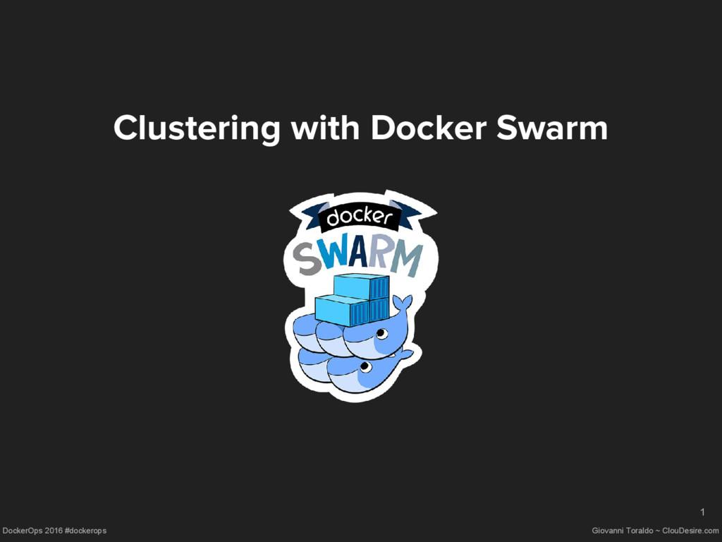 DockerOps 2016 #dockerops Giovanni Toraldo ~ Cl...