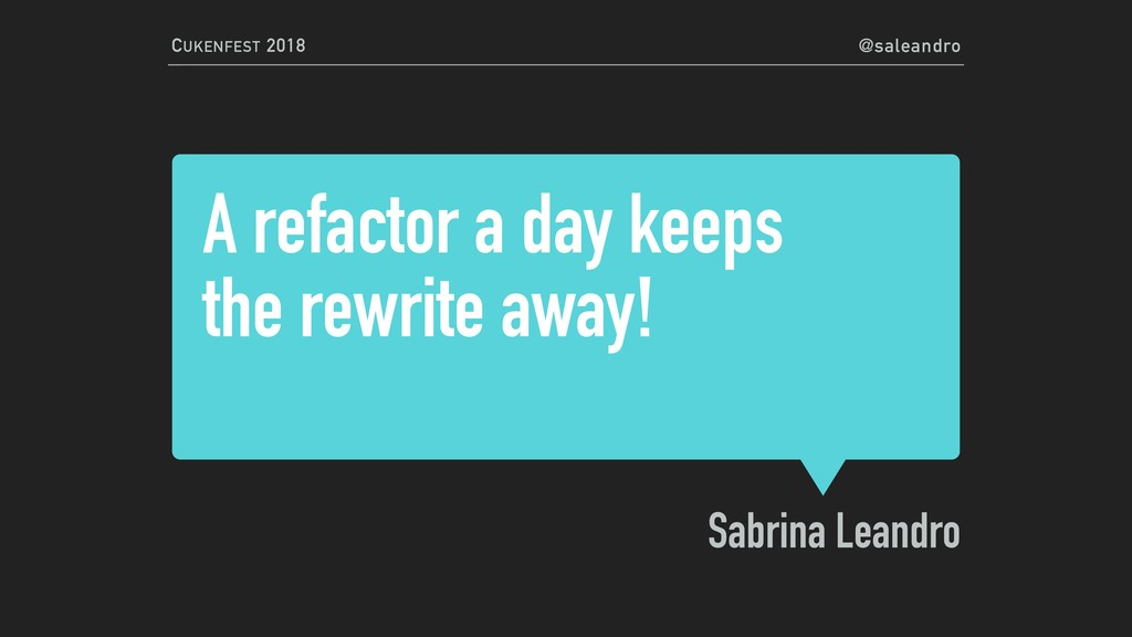 @saleandro CUKENFEST 2018 A refactor a day keep...