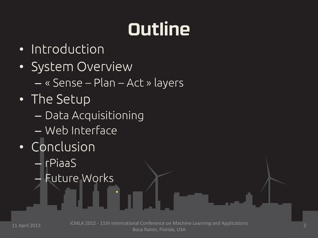 • Introduction • System Overview – « Sense – Pl...