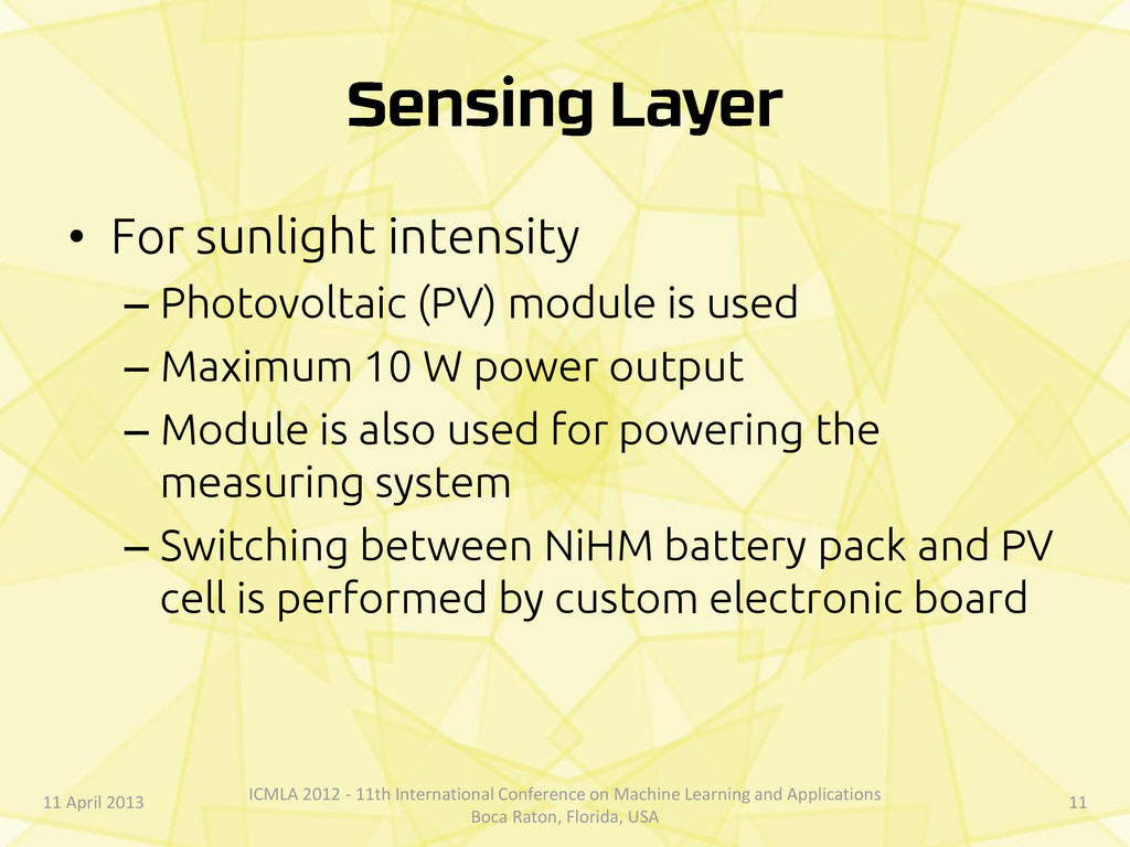 • For sunlight intensity – Photovoltaic (PV) mo...