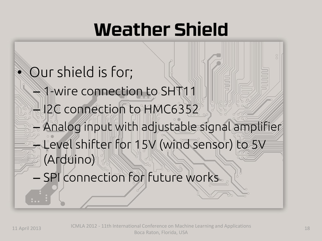 • Our shield is for; – 1-wire connection to SHT...