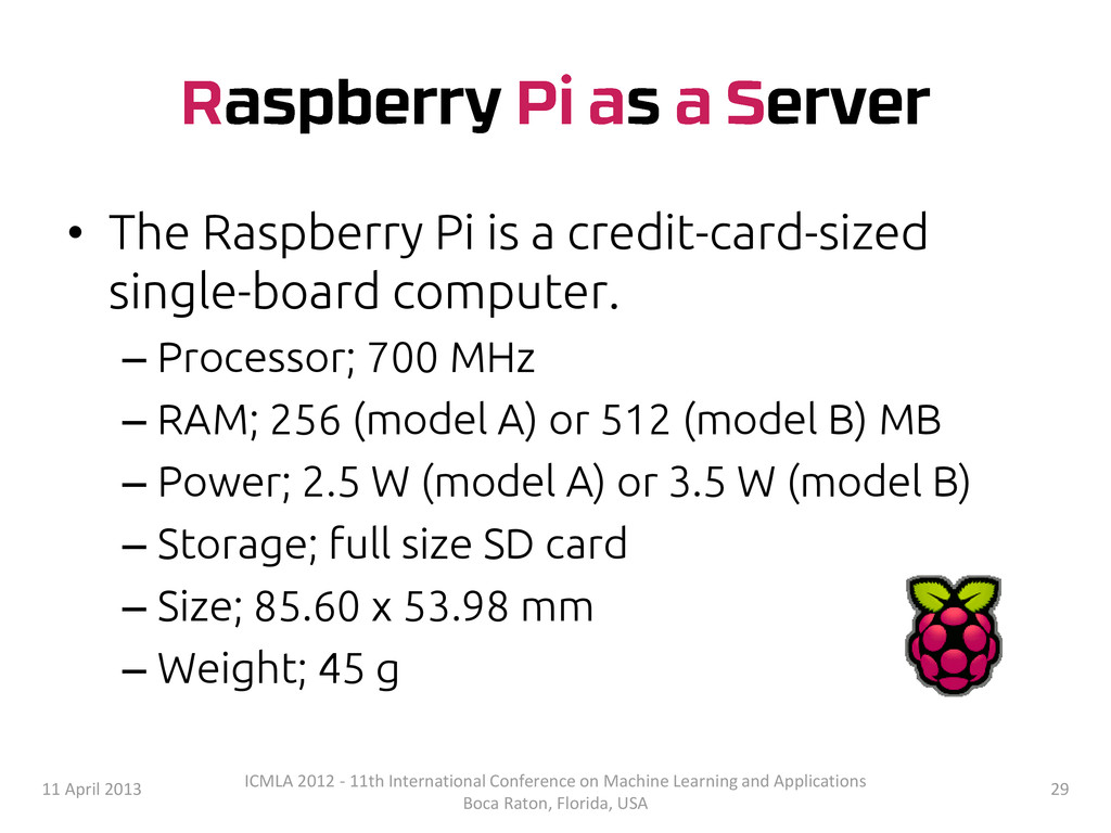 • The Raspberry Pi is a credit-card-sized singl...