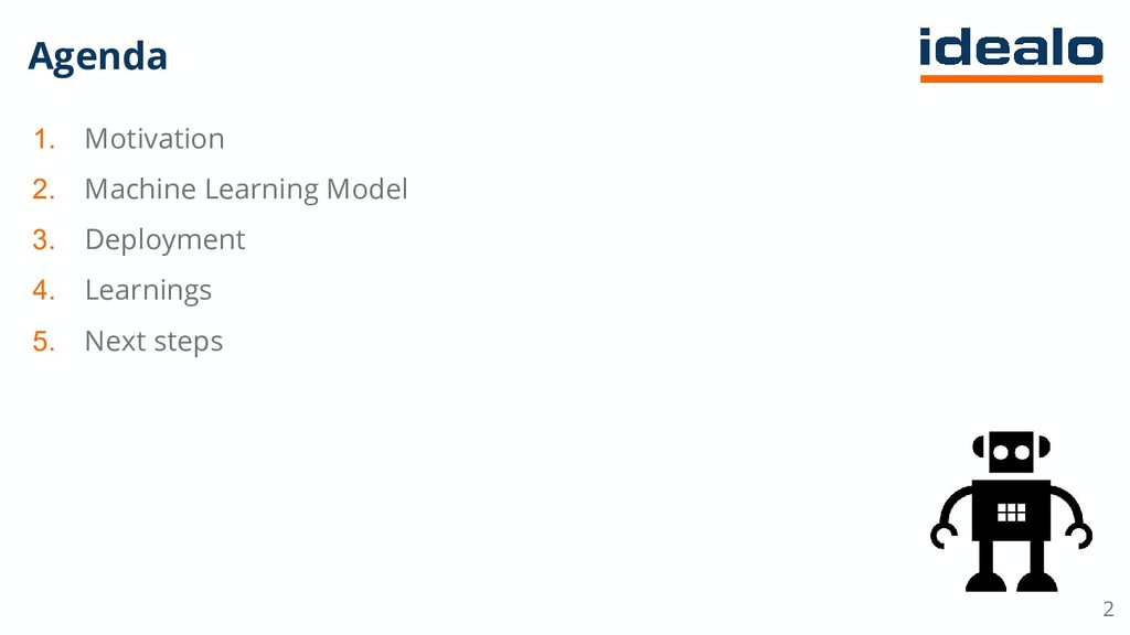 Agenda 1. Motivation 2. Machine Learning Model ...