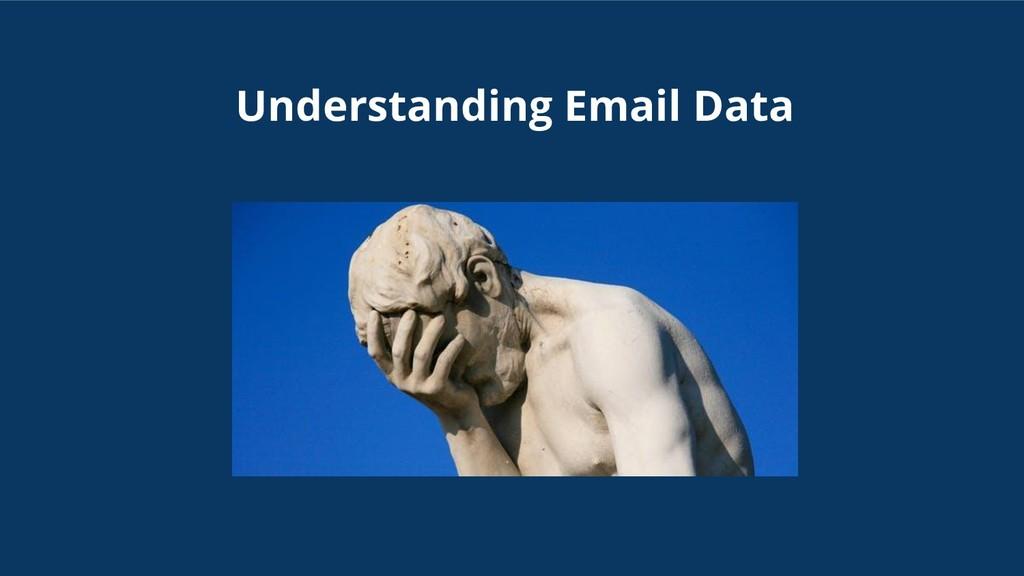 Understanding Email Data