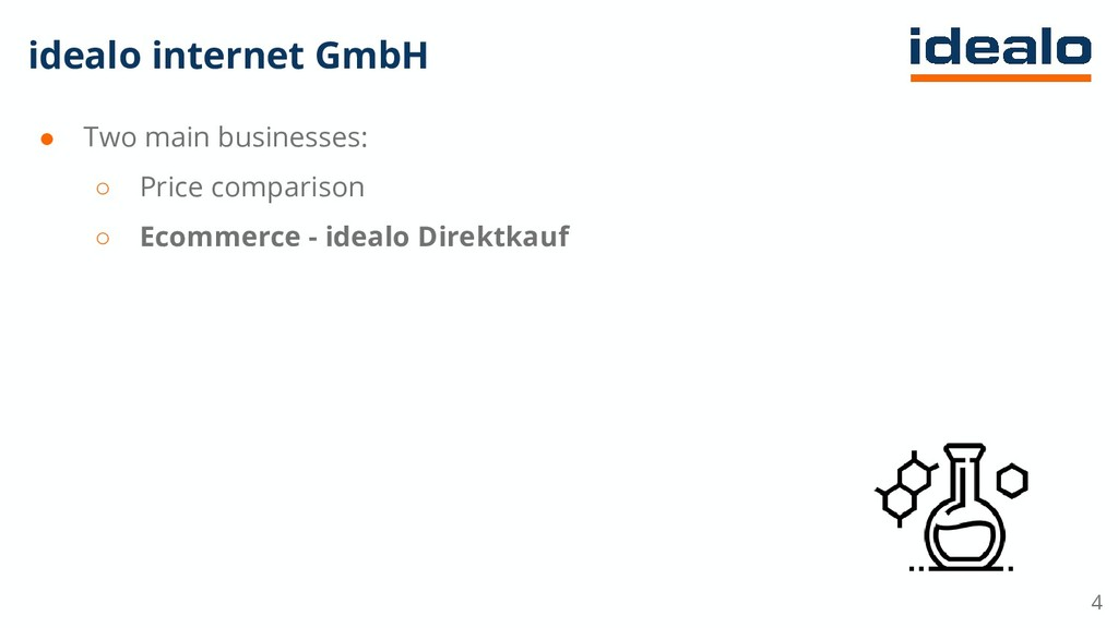 idealo internet GmbH ● Two main businesses: ○ P...