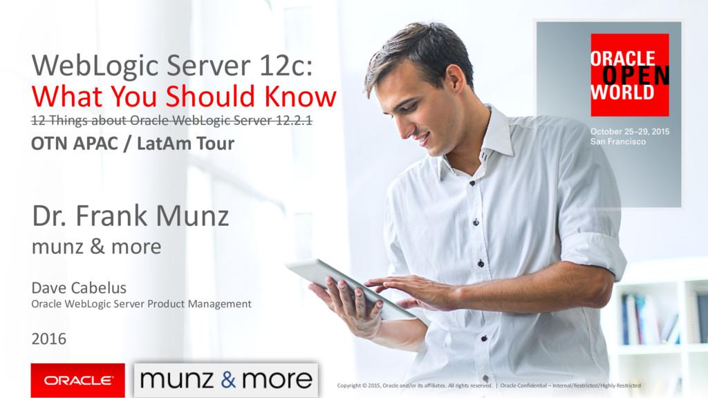 WebLogic Server 12c: What You Should Know 12 Th...