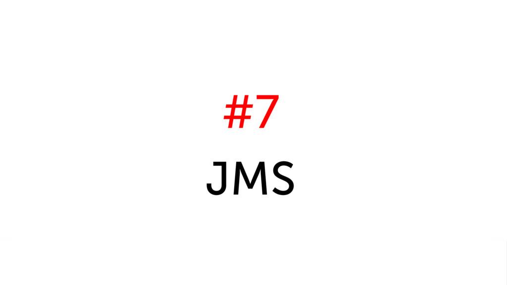 #7 JMS