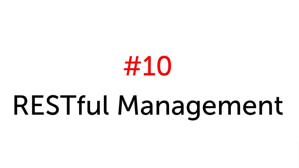 #10 RESTful Management