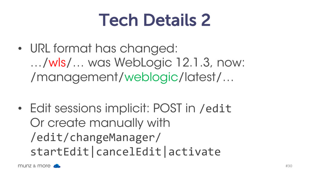 Tech Details 2 • URL format has changed: …/wls/...