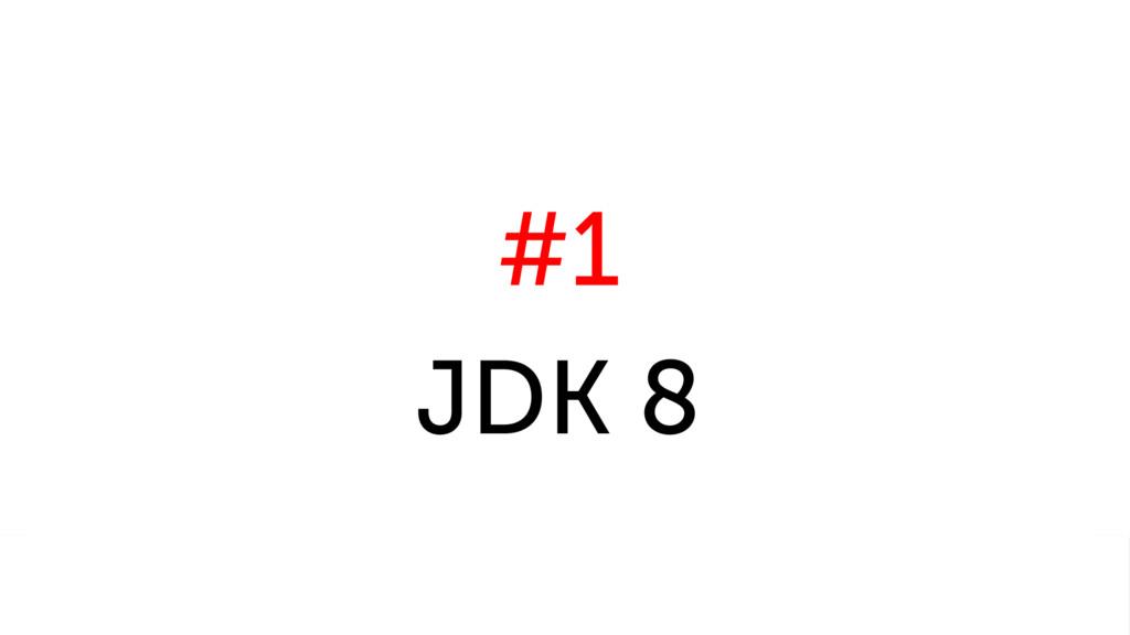 #1 JDK 8