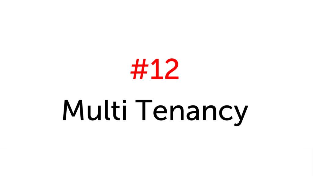 #12 Multi Tenancy