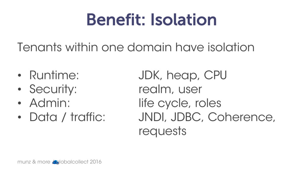 Benefit: Isolation Tenants within one domain ha...