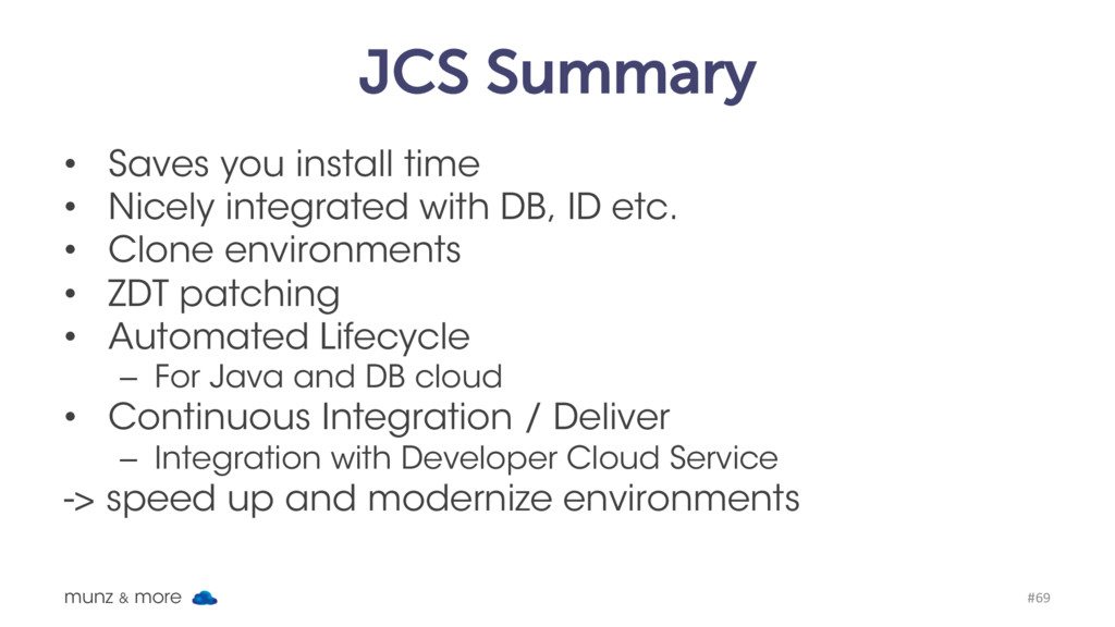 JCS Summary • Saves you install time • Nicely i...