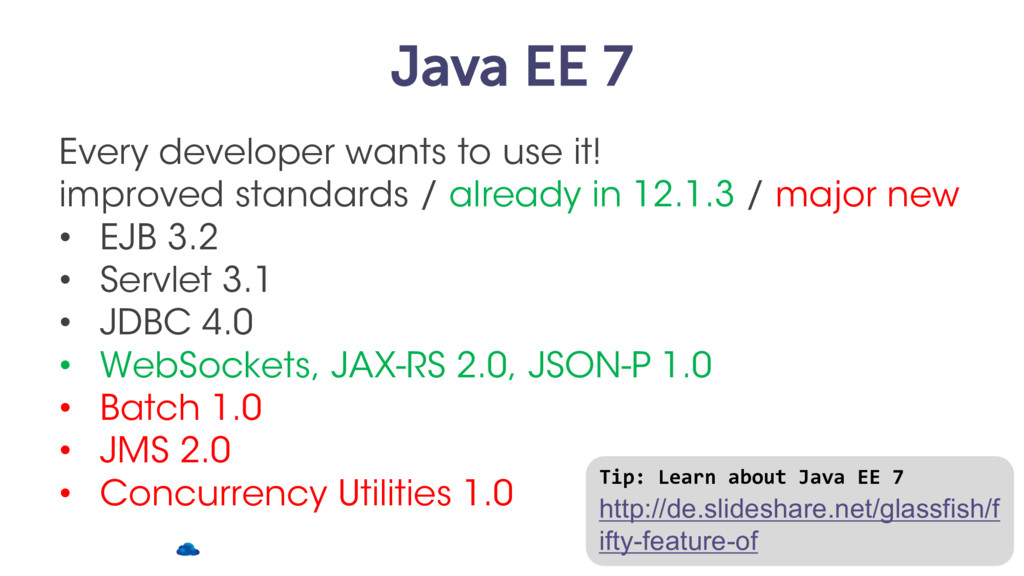Java EE 7 Every developer wants to use it! impr...