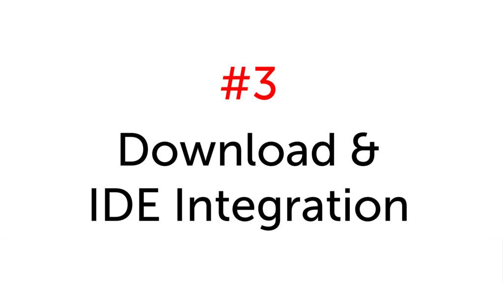 #3 Download & IDE Integration