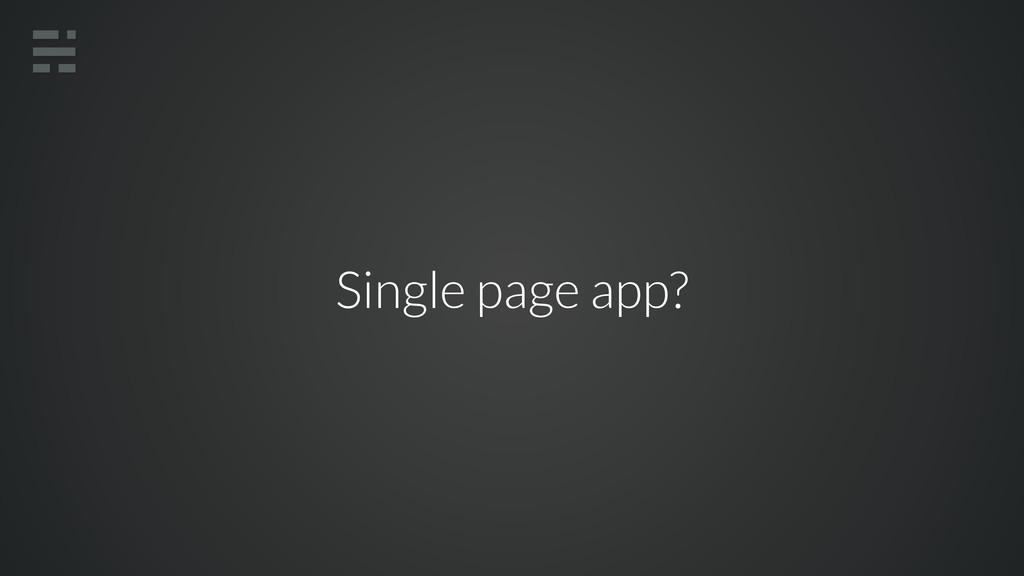 Single page app?