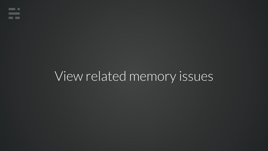 View related memory issues