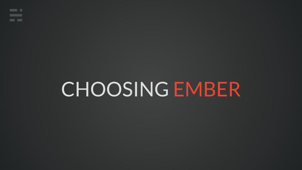 CHOOSING EMBER