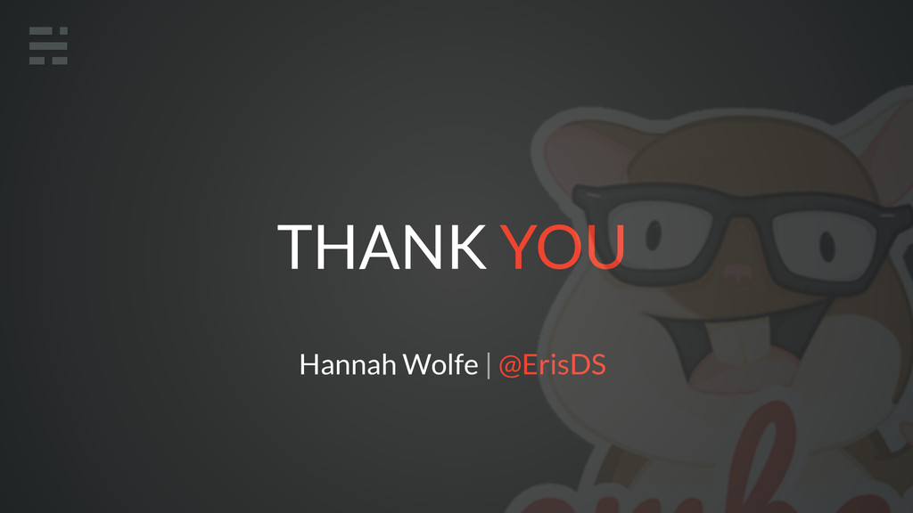 THANK YOU Hannah Wolfe | @ErisDS