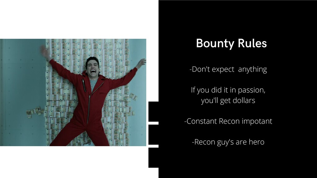 Bounty Rules -Don't expect anything If you did ...