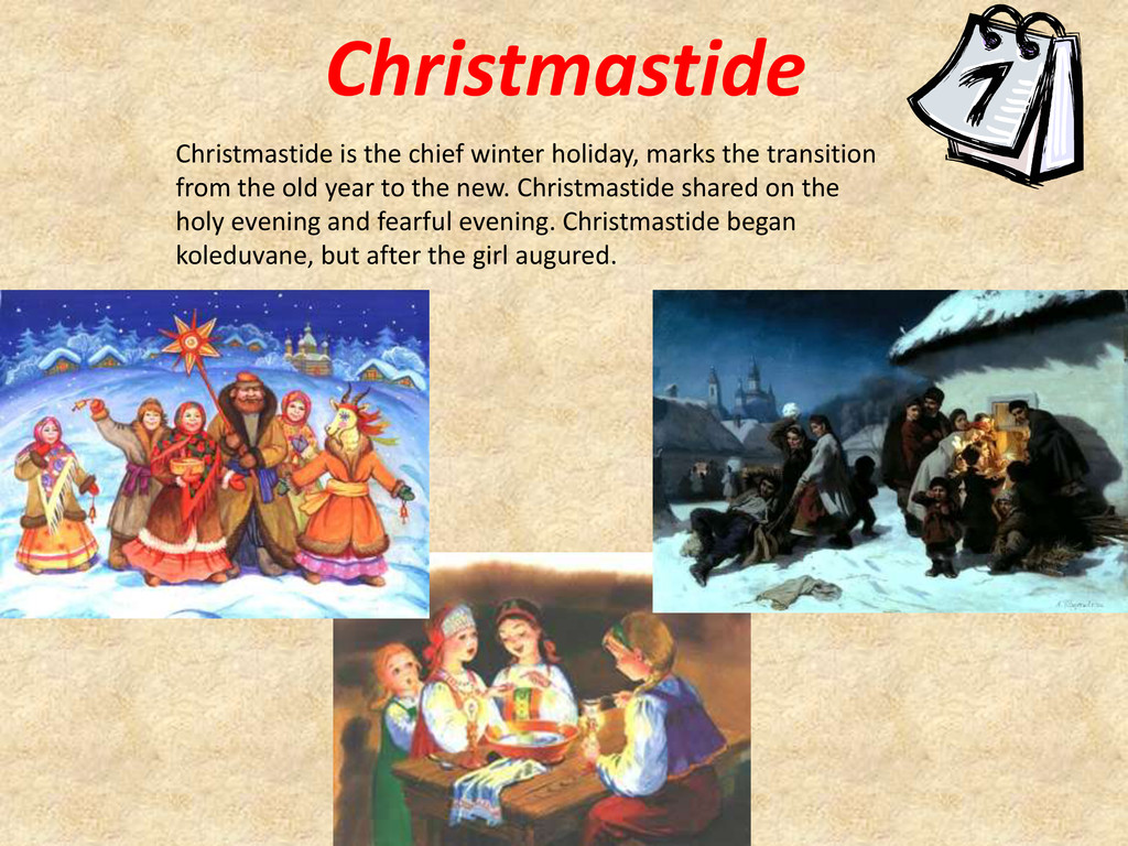 Christmastide Christmastide is the chief winter...