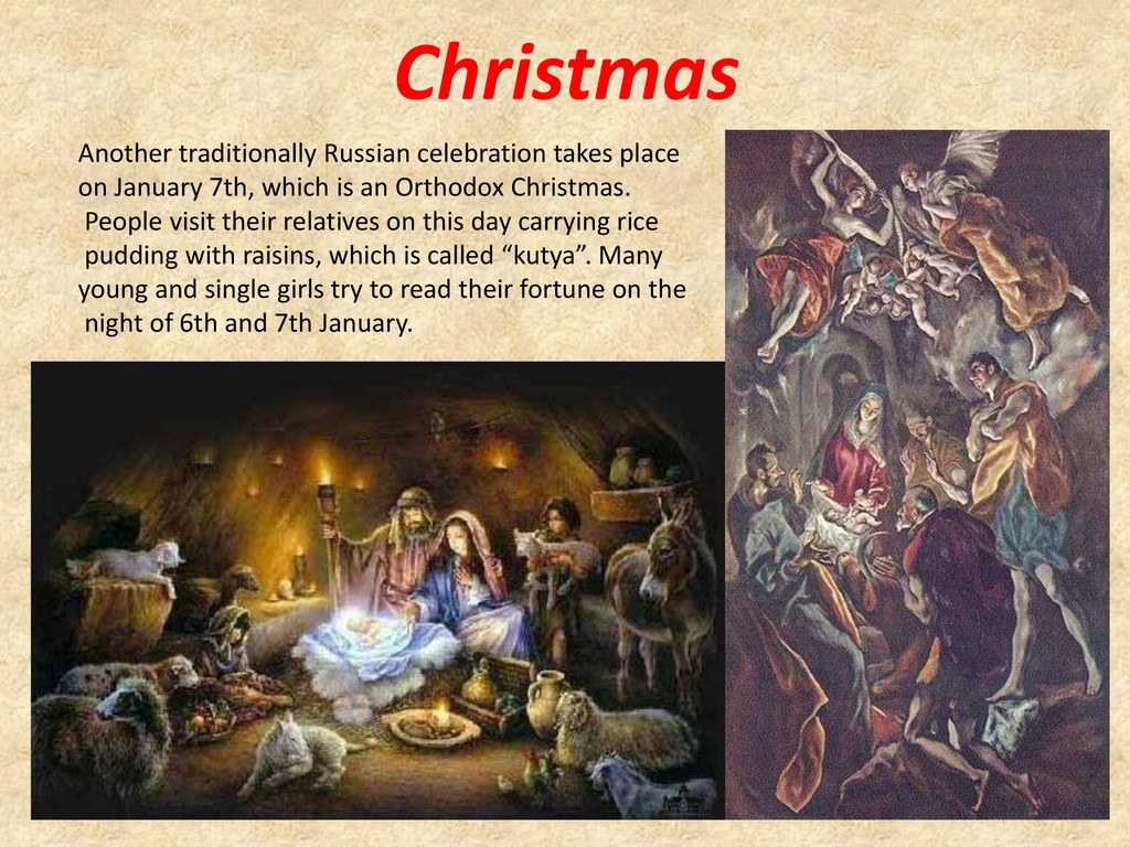 Christmas Another traditionally Russian celebra...