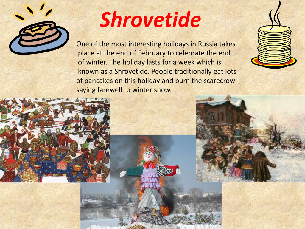 Shrovetide One of the most interesting holidays...