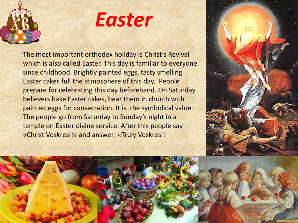 Easter The most important orthodox holiday is C...