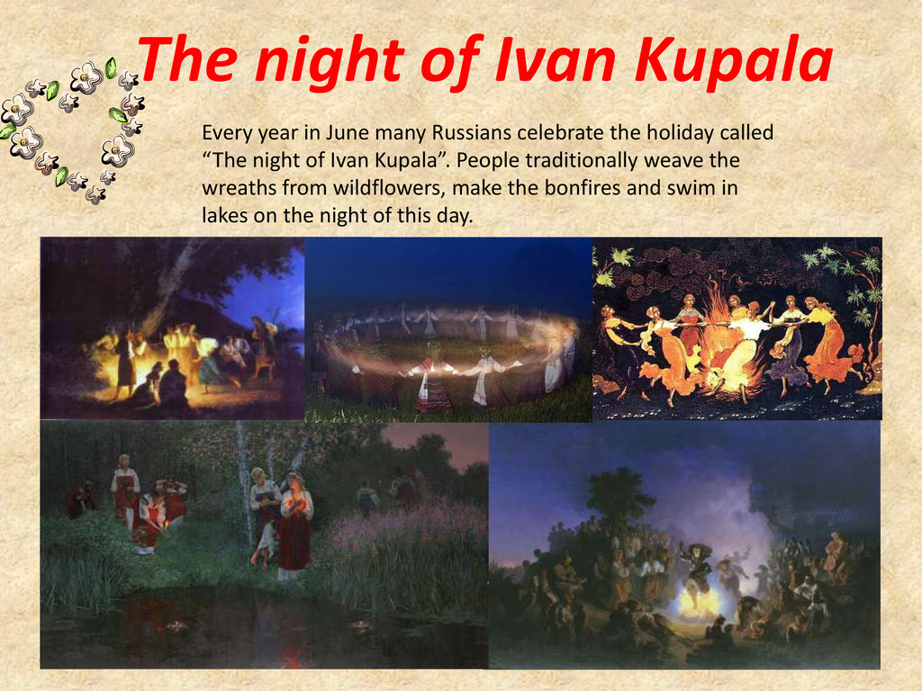 The night of Ivan Kupala Every year in June man...